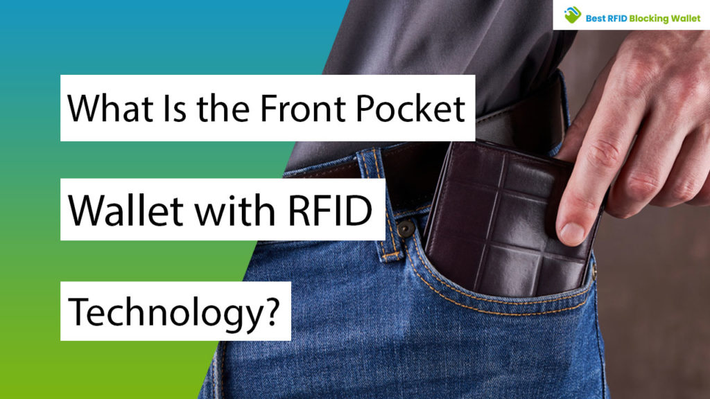 What Is the Front Pocket Wallet with RFID Technology